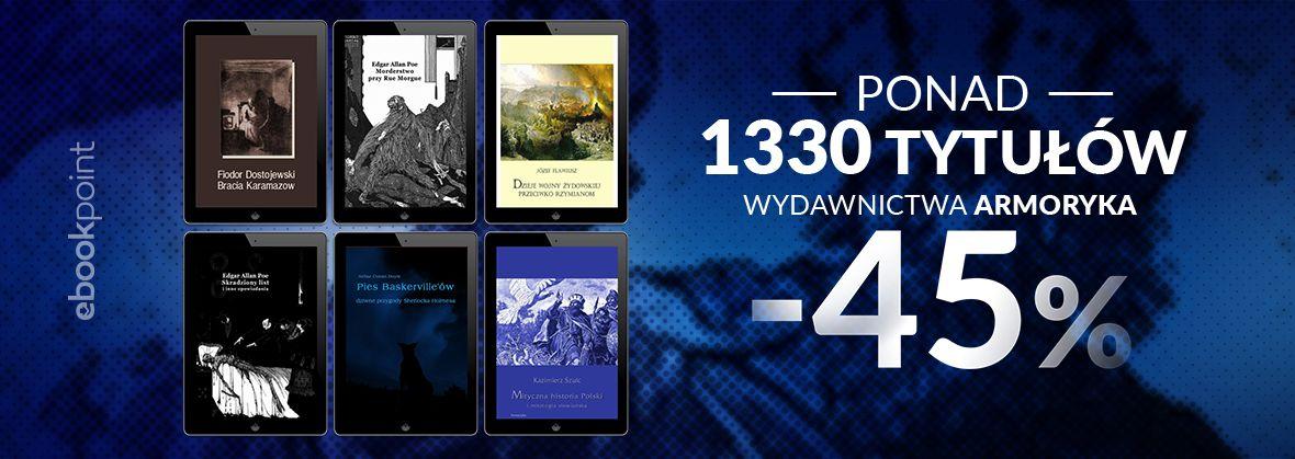 Promocja na ebooki Ponad 1330 tytułów Wydawnictwa ARMORYKA / -45%