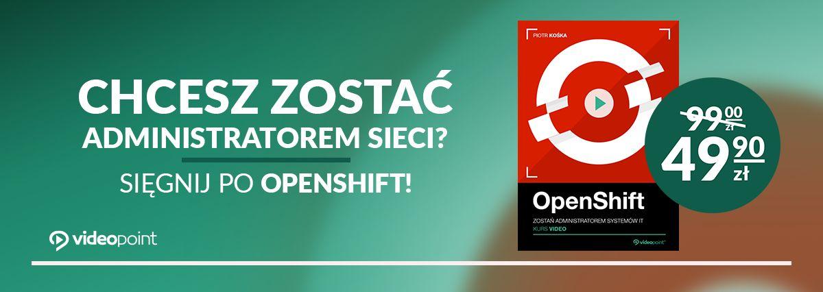 Promocja na ebooki Chcesz zostać Administratorem Sieci? Sięgnij po OpenShift!