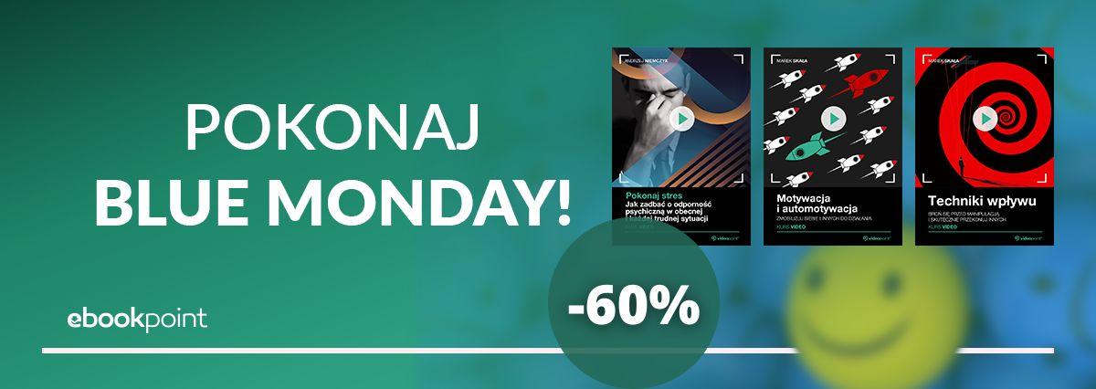Promocja na ebooki Pokonaj Blue Monday! Kursy video -60%