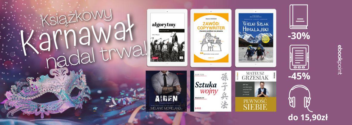 Promocja na ebooki Książkowy Karnawał! / Ebooki -45%, audio do 15,90zł, druki -30%