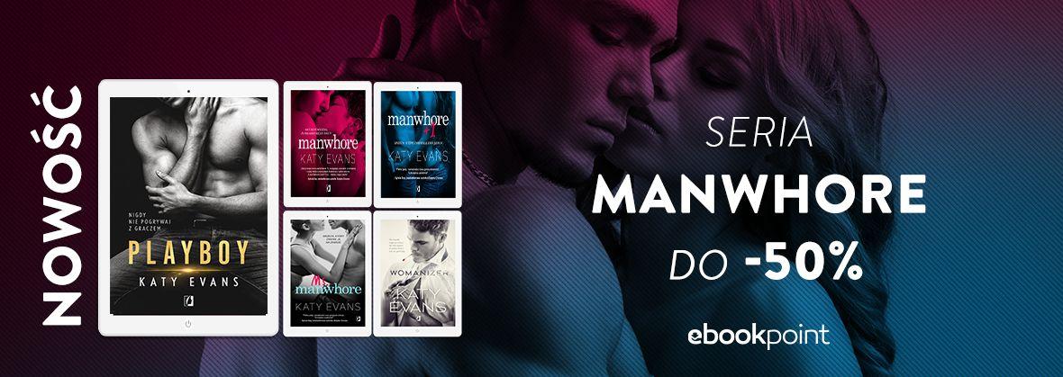 Promocja na ebooki Bestsellerowa seria MANWHORE [do -50%]