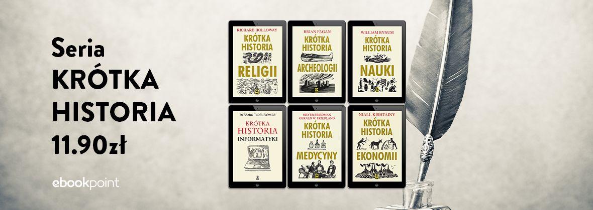 Promocja na ebooki Seria KRÓTKA HISTORIA / 11.90zł!