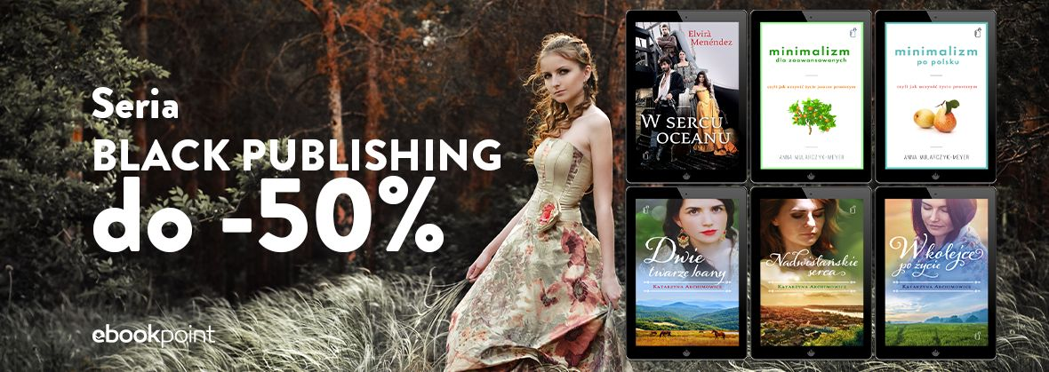 Promocja na ebooki Seria BLACK PUBLISHING / do -50%