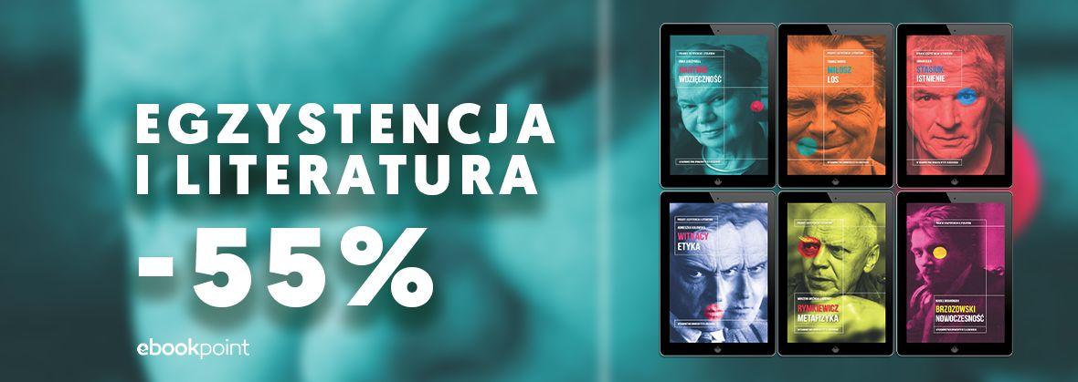 Promocja na ebooki Egzystencja i literatura [-55%]
