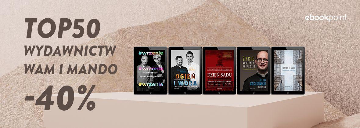 Promocja na ebooki TOP50 Wydawnictw WAM i MANDO / -40%