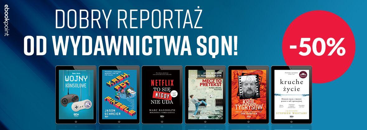 Promocja na ebooki Dobry reportaż od Wydawnictwa SQN! / -50%