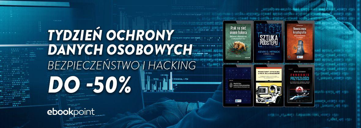 Promocja na ebooki Tydzień Ochrony Danych Osobowych / BEZPIECZEŃSTWO I HACKING / do -50%