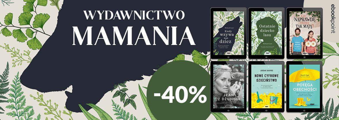 Promocja na ebooki Wydawnictwo MAMANIA / -40%