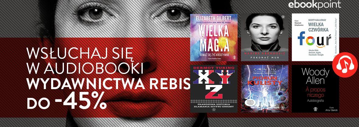Promocja na ebooki Wsłuchaj się w audiobooki Wydawnictwa REBIS / do -45%