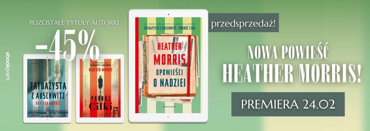 Promocja na ebooki Nowa powieść HEATHER MORRIS! / Pozostałe tytuły autorki -45%