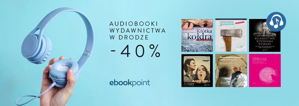 Promocja na ebooki Audiobooki Wydawnictwa W Drodze [-40%]