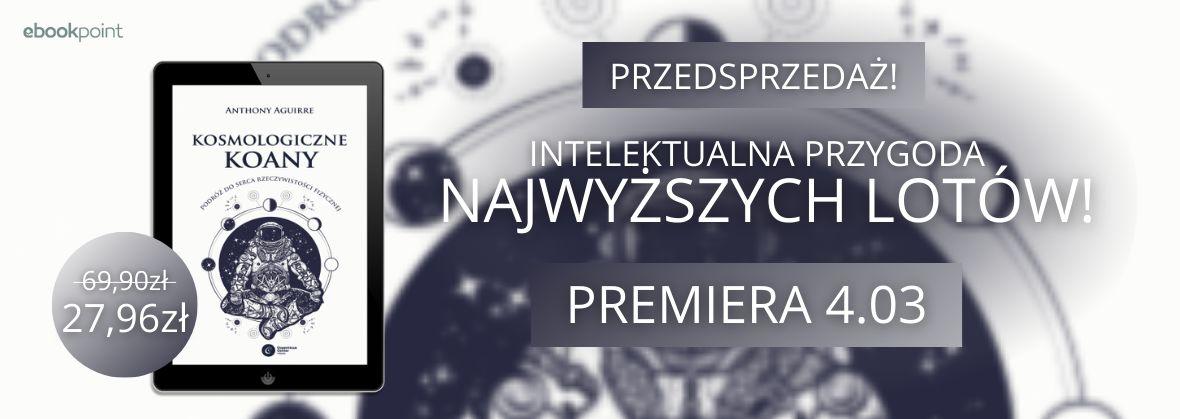 Promocja na ebooki [Przedsprzedaż] Kosmologiczne Koany / 27,96zł!