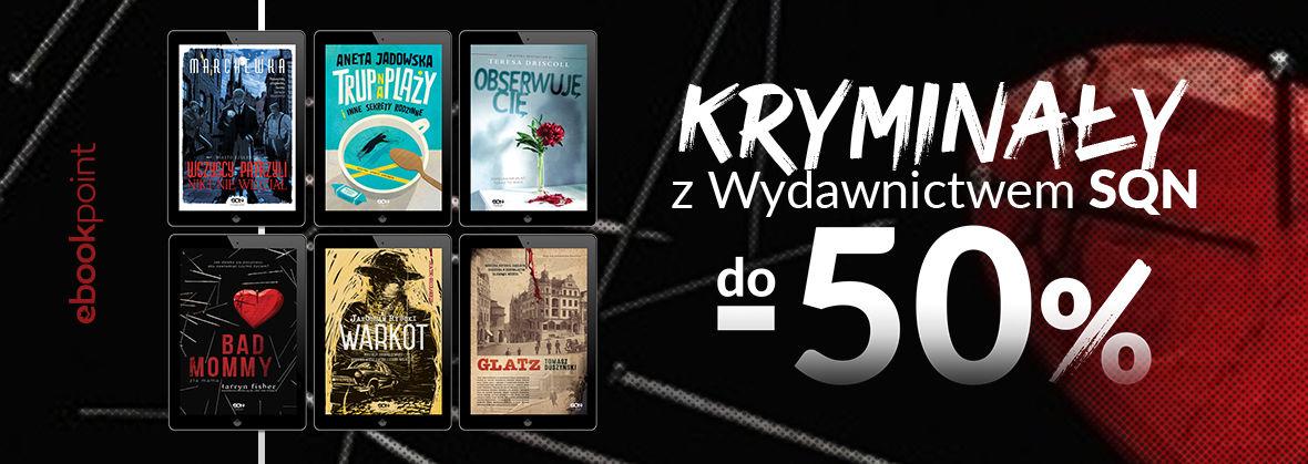 Promocja na ebooki Kryminały z Wydawnictwem SQN / -50%