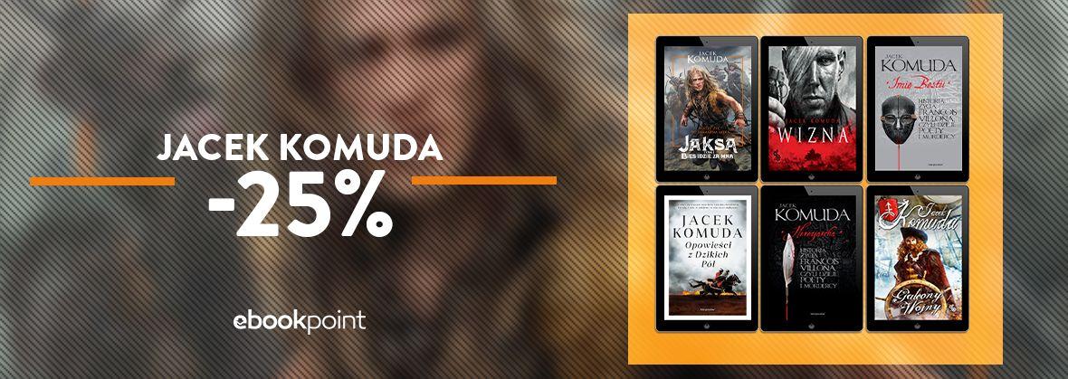 Promocja na ebooki Jacek Komuda [25% taniej]