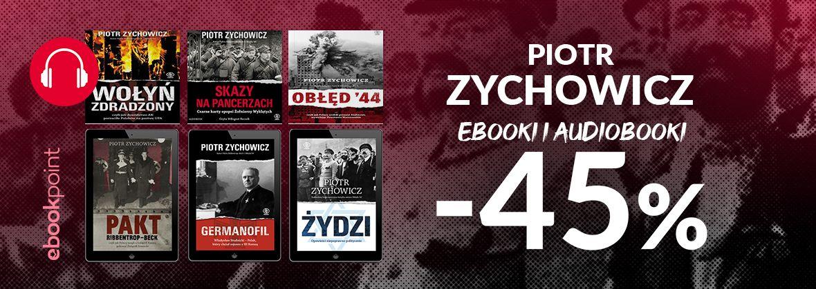 Promocja na ebooki PIOTR ZYCHOWICZ / Ebooki i audiobooki -45%
