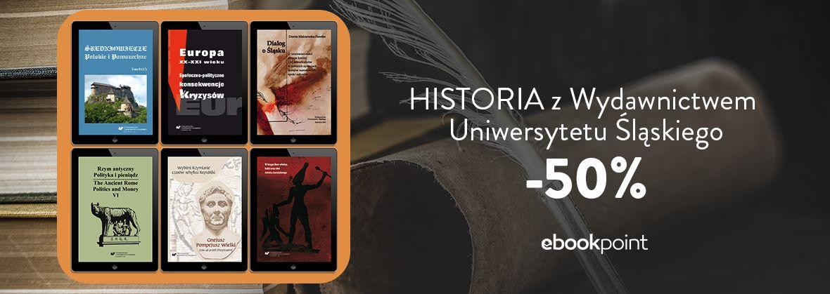 Promocja na ebooki Historia z Wydawnictwem Uniwersytetu Śląskiego [-50%]