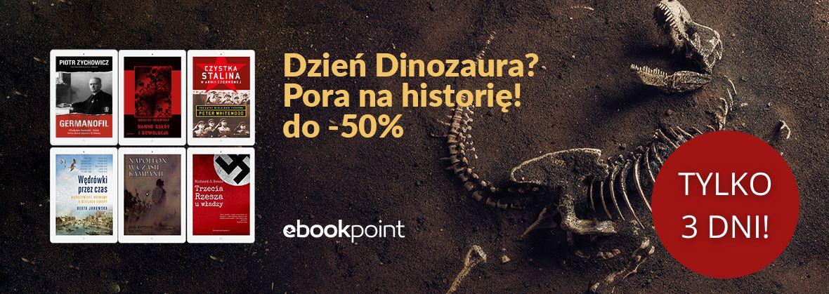Promocja na ebooki Dzień Dinozaura? Pora na historię! / do -50%