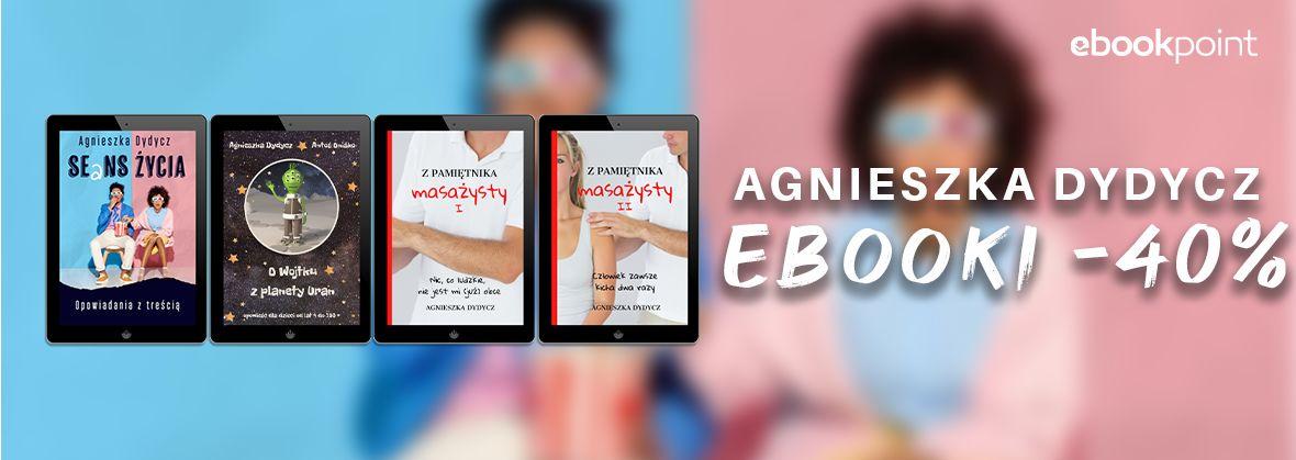 Promocja na ebooki Agnieszka Dydycz [-40%]
