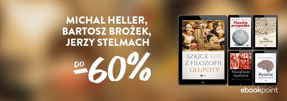 Promocja na ebooki Michał Heller, Bartosz Brożek, Jerzy Stelmach / do -60%