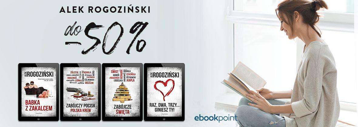 Promocja na ebooki Alek ROGOZIŃSKI [do -50%]