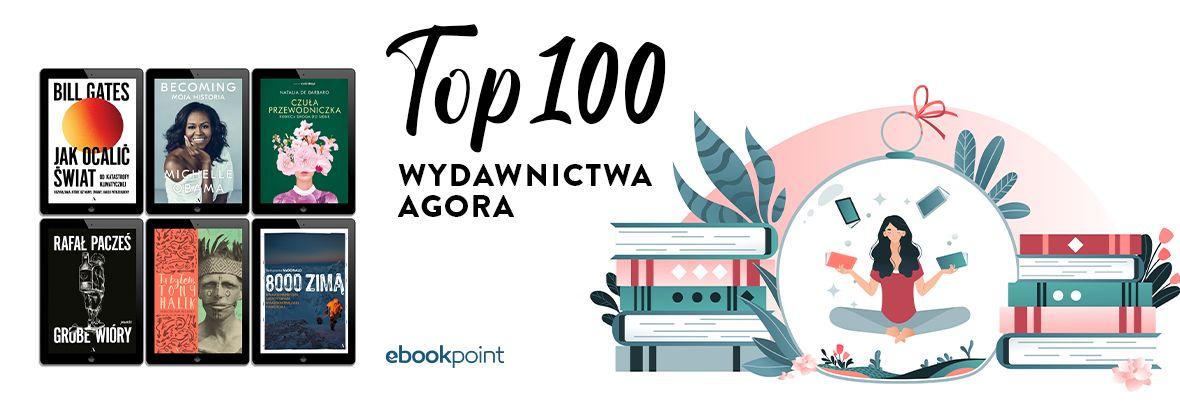 Promocja na ebooki TOP100 Wydawnictwa AGORA!