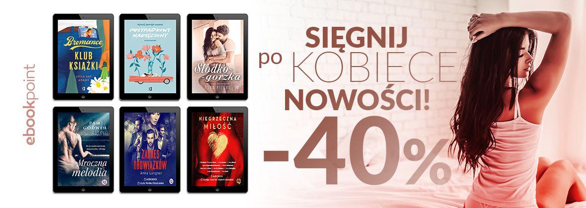 Promocja na ebooki Wyd. Kobiece [nowości -40%]