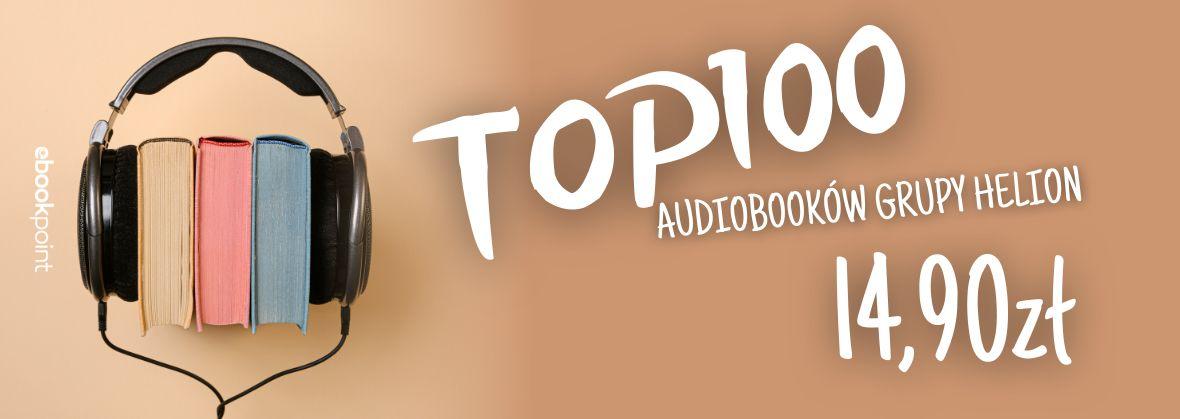 Promocja na ebooki TOP100 audiobooków Grupy Helion! / 14,90zł