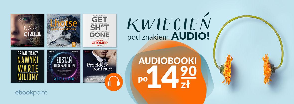 Promocja na ebooki Kwiecień pod znakiem AUDIO! / Audiobooki po 14,90zł
