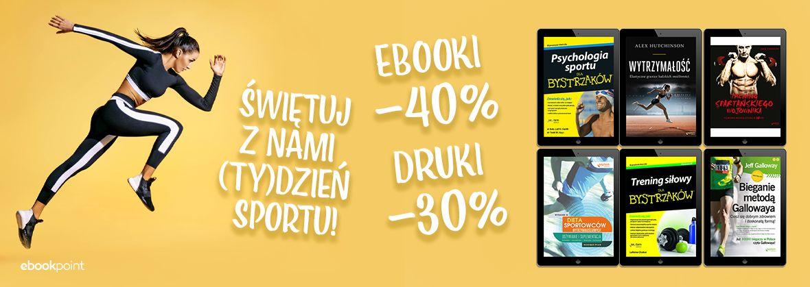 Promocja na ebooki Świętuj z nami (ty)Dzień SPORTU! / Ebooki -40%, książki drukowane -30%
