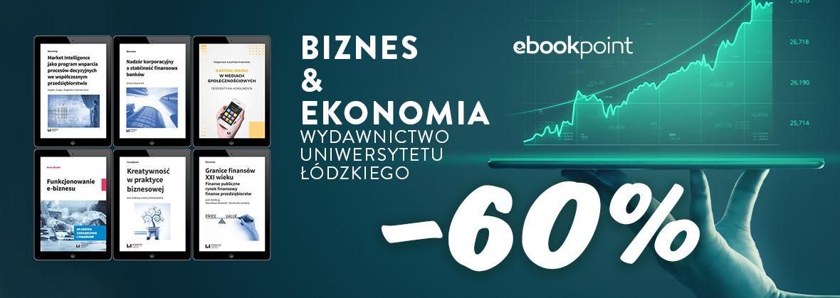 Promocja na ebooki Biznes i ekonomia / Wydawnictwo Uniwersytetu Łódzkiego / -60%