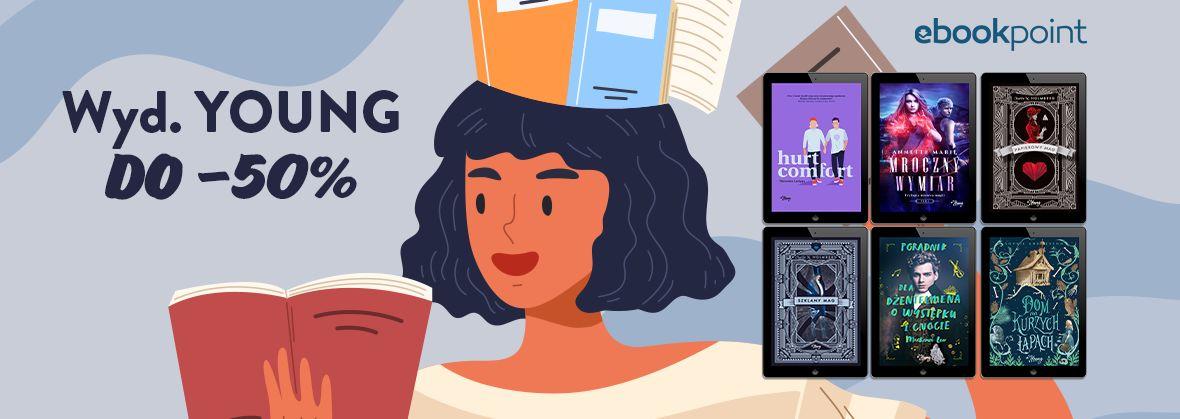 Promocja na ebooki YOUNG - ebooki dla nastolatków i młodszych czytelników! [do -50%]