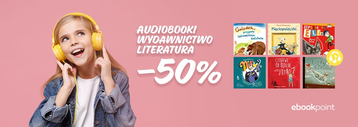 Promocja na ebooki Audiobooki / Wydawnictwo Literatura / -50%