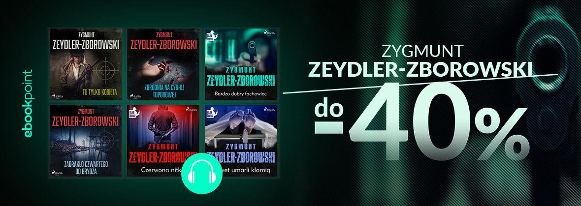 Promocja na ebooki Zygmunt Zeydler-Zborowski / Audiobooki do -40%