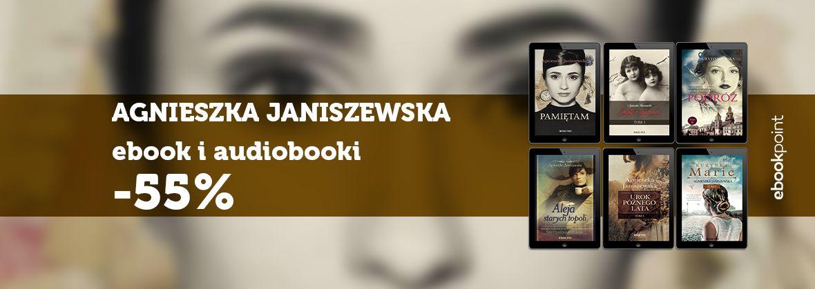 Promocja na ebooki AGNIESZKA JANISZEWSKA / Ebooki i audiobooki -55%