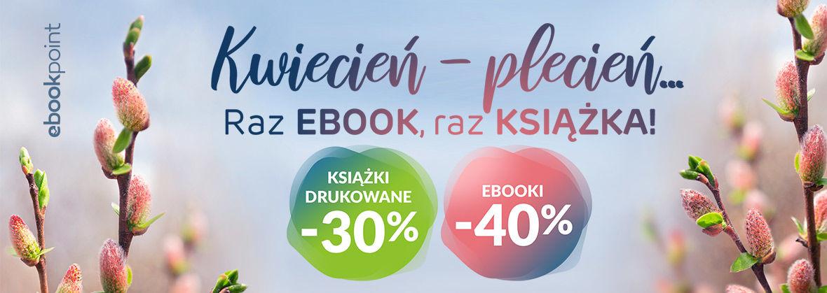 Promocja na ebooki Kwiecień, plecień...raz ebook, raz książka!