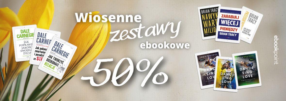 Promocja na ebooki Kupuj w wiosennych zestawach - taniej o 50%! :)