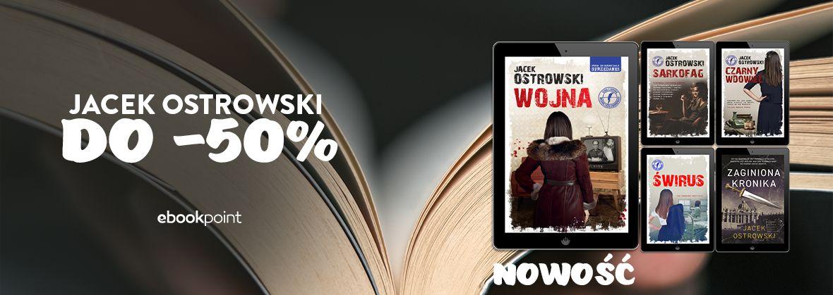 Promocja na ebooki OSTROWSKI Jacek [do -50%]