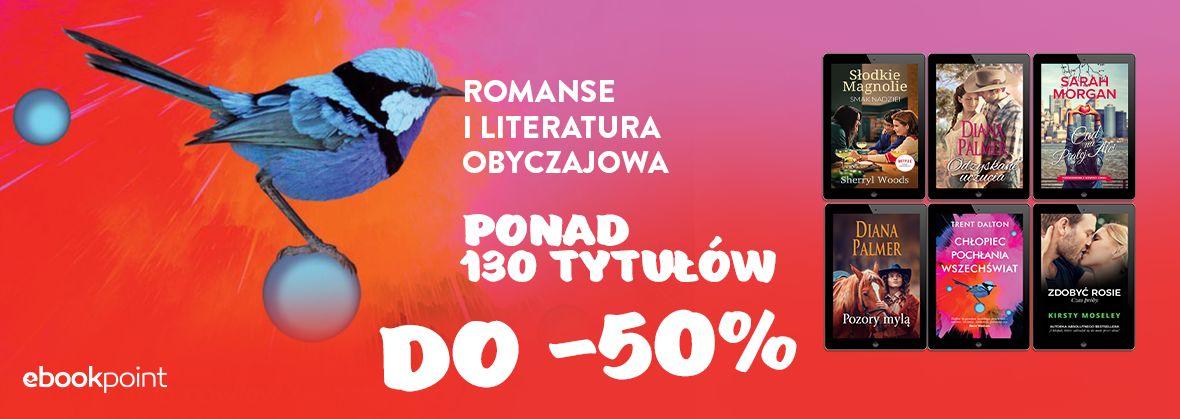 Promocja na ebooki Romanse i literatura obyczajowa / Ponad 130 tytułów do -50%