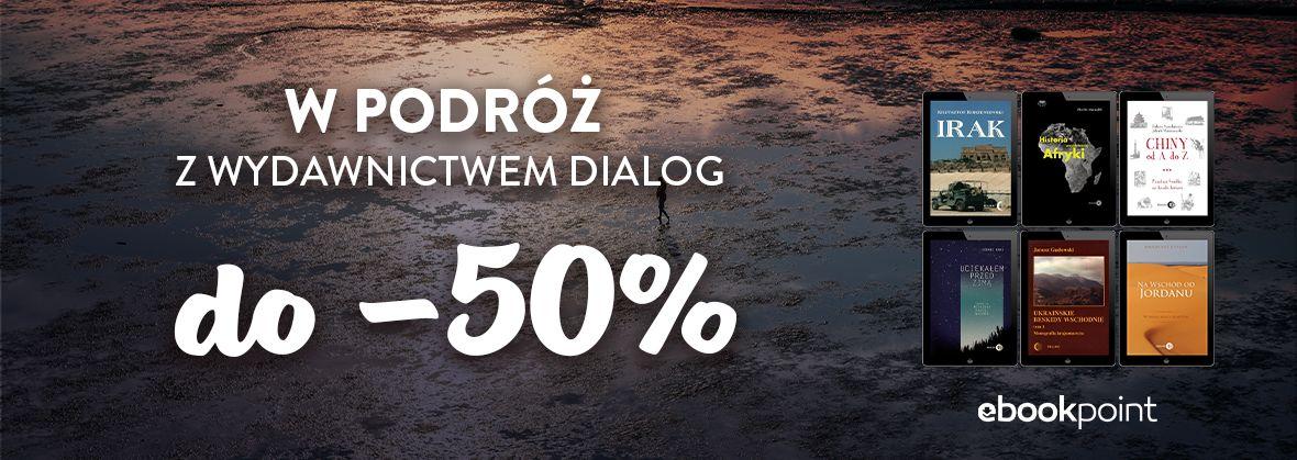 Promocja na ebooki W podróż z Wydawnictwem DIALOG! / do -50%