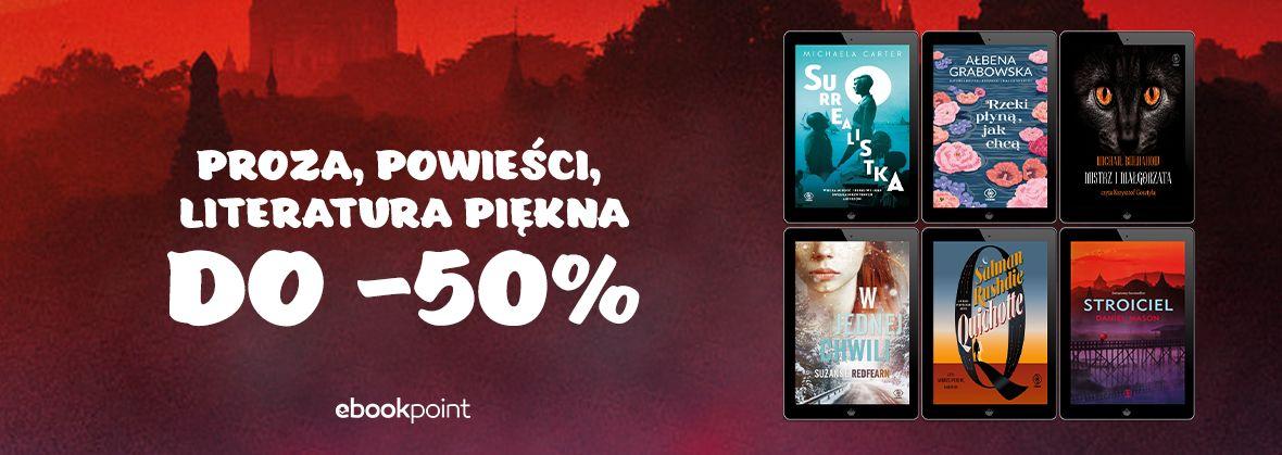 Promocja na ebooki Proza, powieści, literatura piękna / do -50%