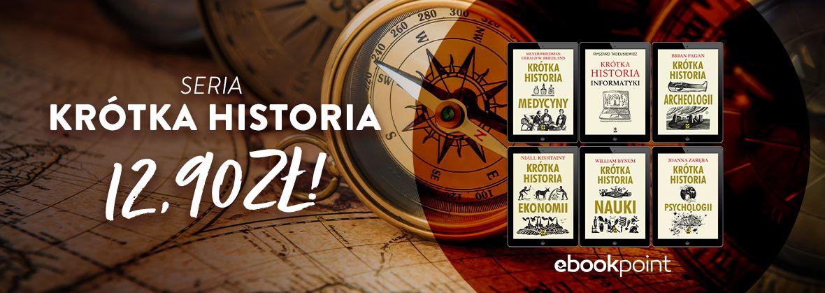 Promocja na ebooki Seria KRÓTKA HISTORIA / 12,90zł!