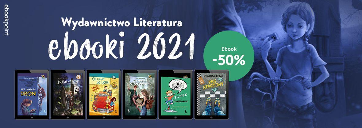 Promocja na ebooki Wydawnictwo Literatura / Ebooki 2021 / -50%