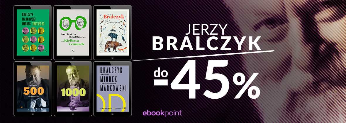 Promocja na ebooki JERZY BRALCZYK do -45%