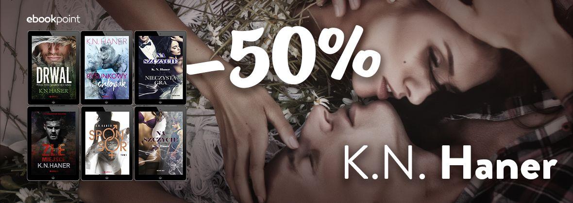 Promocja na ebooki K.N. Haner! [Wydawnictwo Kobiece, Novae Res i EditioRed -50%]