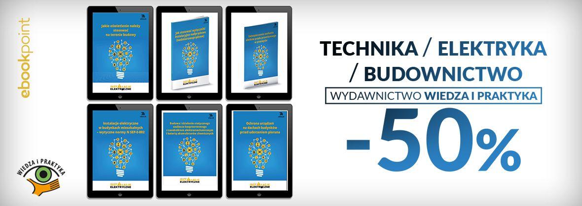Promocja na ebooki Technika / Elektryka / Budownictwo / -50%
