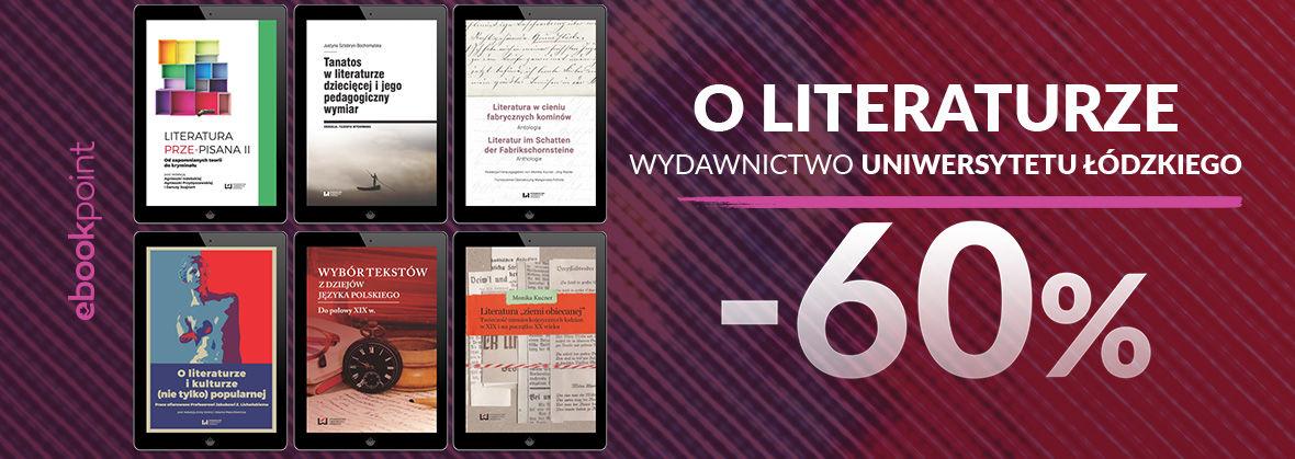 Promocja na ebooki O literaturze / Wydawnictwo Uniwersytetu Łódzkiego / -60%