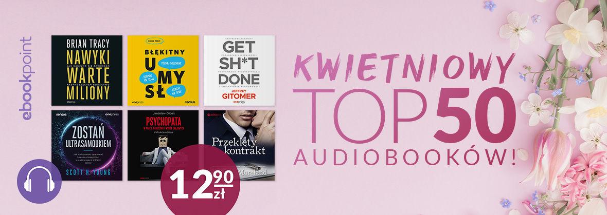 Promocja na ebooki Kwietniowy TOP audiobooków! [12,90zł]