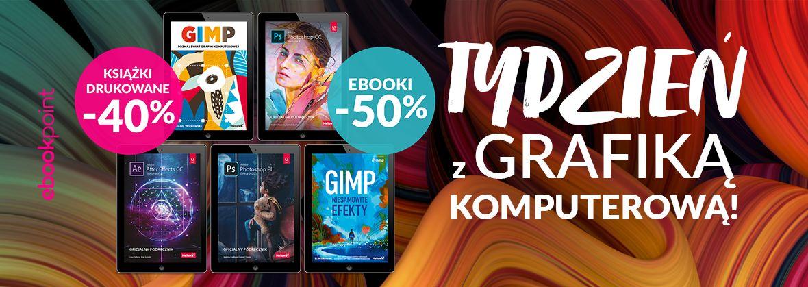 Promocja na ebooki Tydzień z...grafiką komputerową! / Ebooki -50%, książki drukowane -40%
