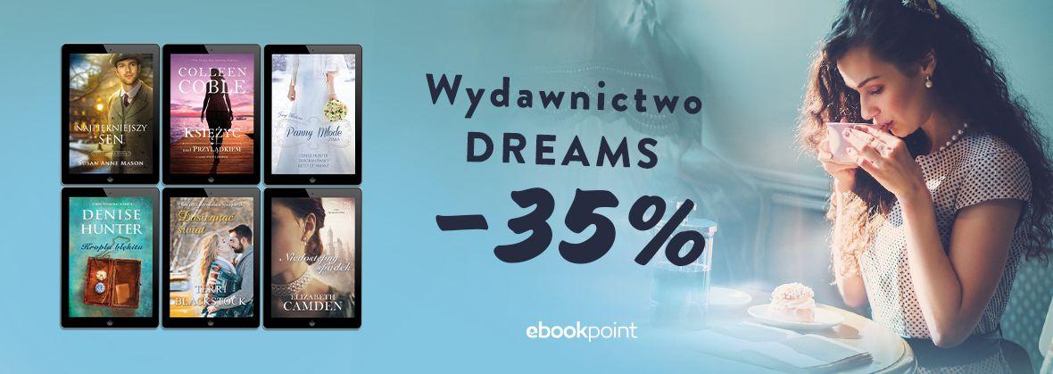 Promocja na ebooki Wydawnictwo DREAMS / -35%