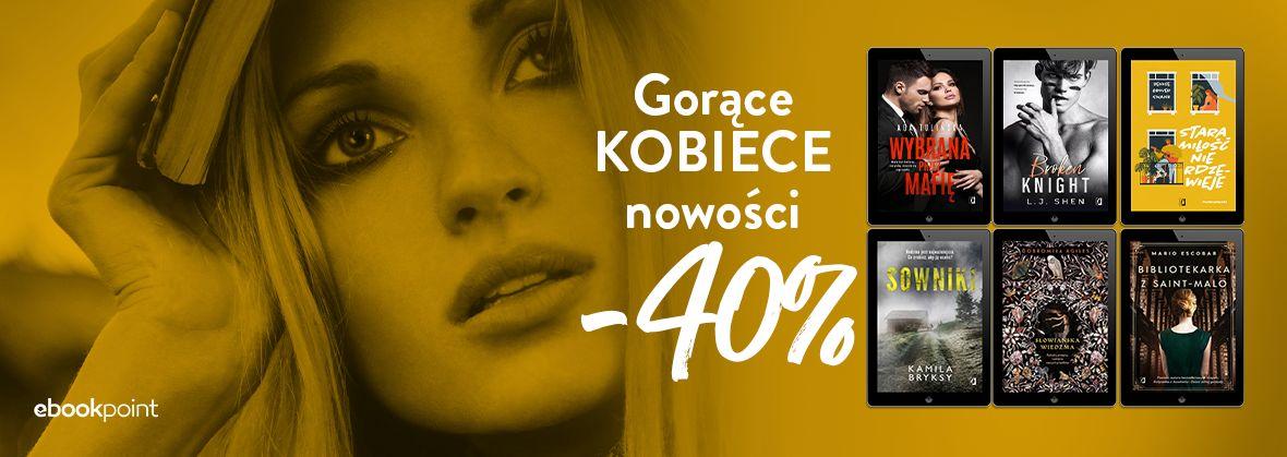 Promocja na ebooki KOBIECE nowości -40%